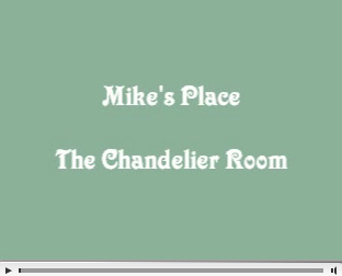 Mike's Place Chandelier Room